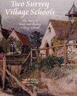 Two Surrey Village Schools - The story of Send and Ripley Village Schools