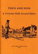 Then And Now – A Victorian Walk Around Ripley