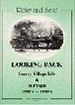'Looking Back - Surrey Village Life & its People 1890s-1940s