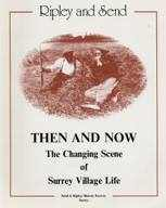 Then And Now -The Changing Scene of Surrey Village Life